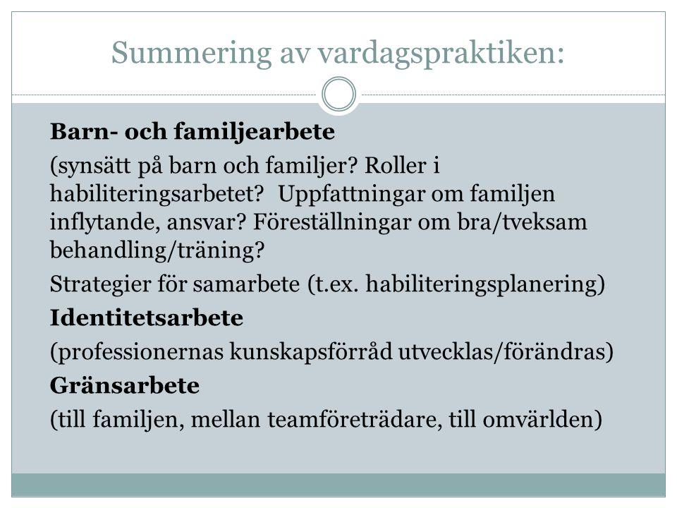 Summering av vardagspraktiken: Barn- och familjearbete (synsätt på barn och familjer.