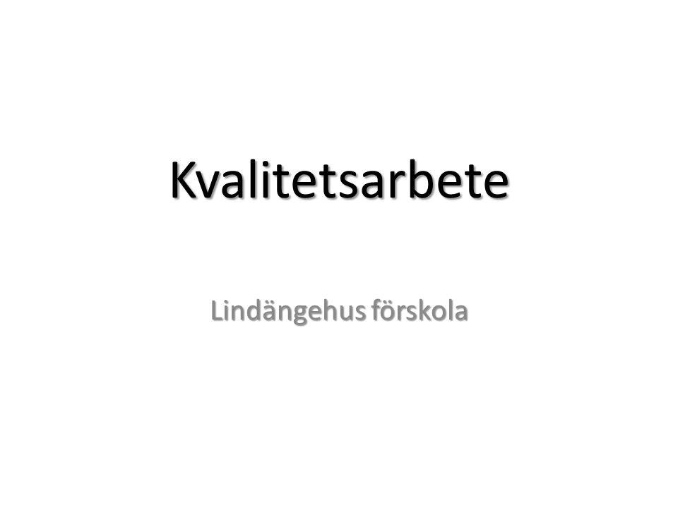 Kvalitetsarbete Lindängehus förskola