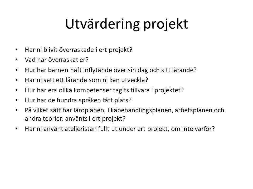 Utvärdering projekt Har ni blivit överraskade i ert projekt.