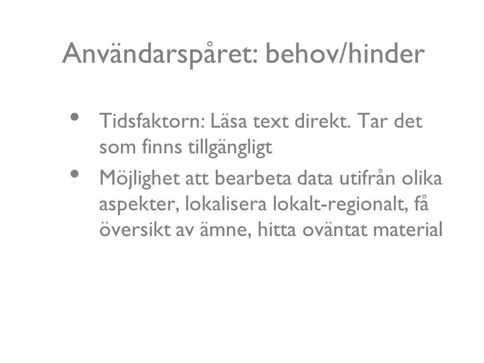 Användarspåret: behov/hinder Tidsfaktorn: Läsa text direkt.