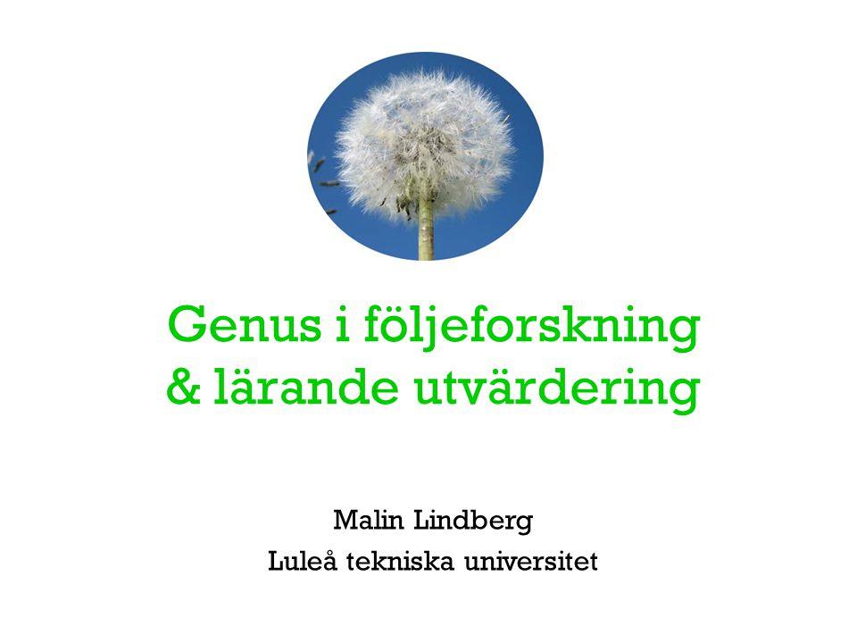 Genus i följeforskning & lärande utvärdering Malin Lindberg Luleå tekniska universitet
