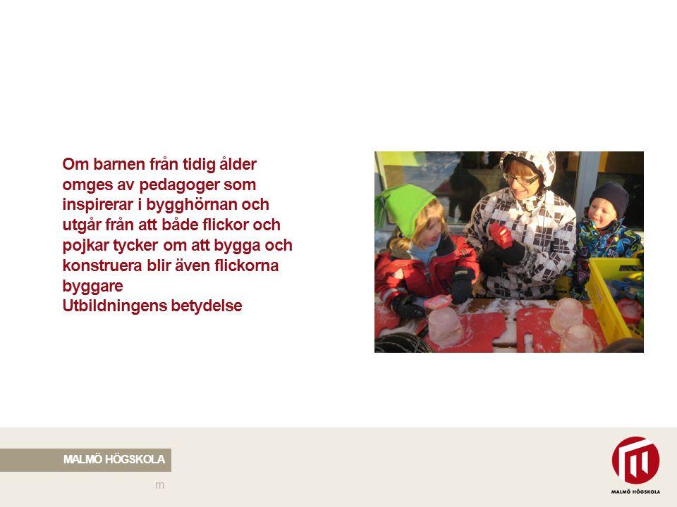 2010 05 04 Om barnen från tidig ålder omges av pedagoger som inspirerar i bygghörnan och utgår från att både flickor och pojkar tycker om att bygga oc