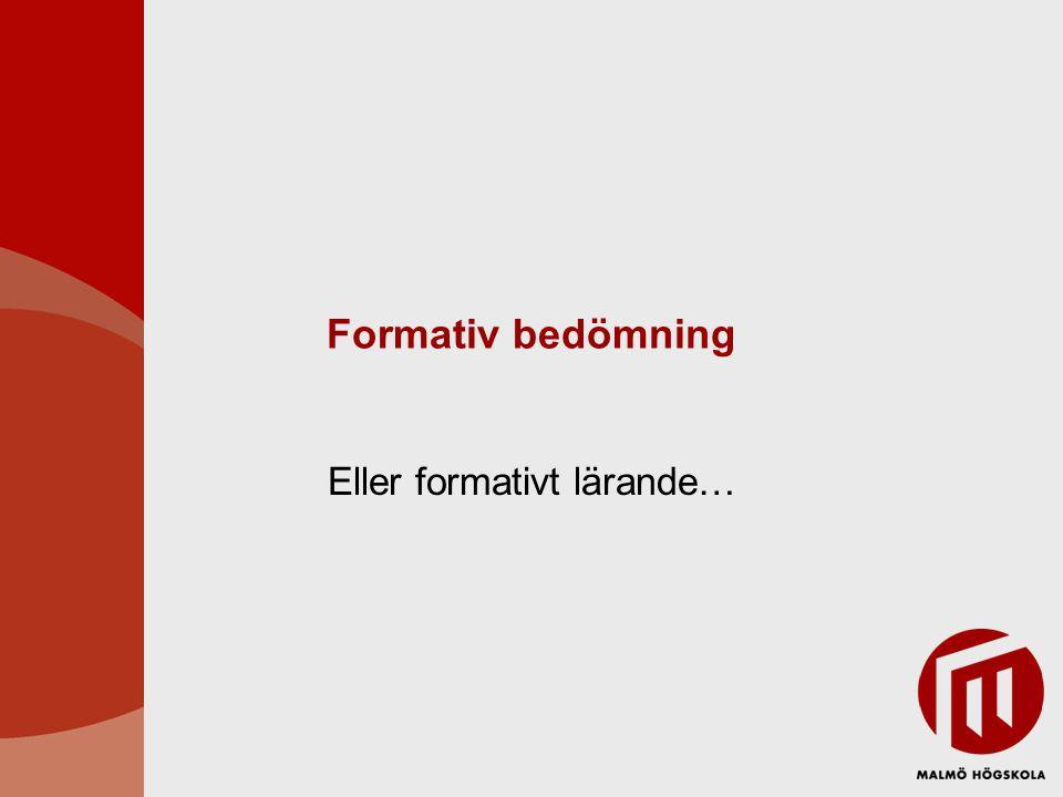 Formativ bedömning Eller formativt lärande…
