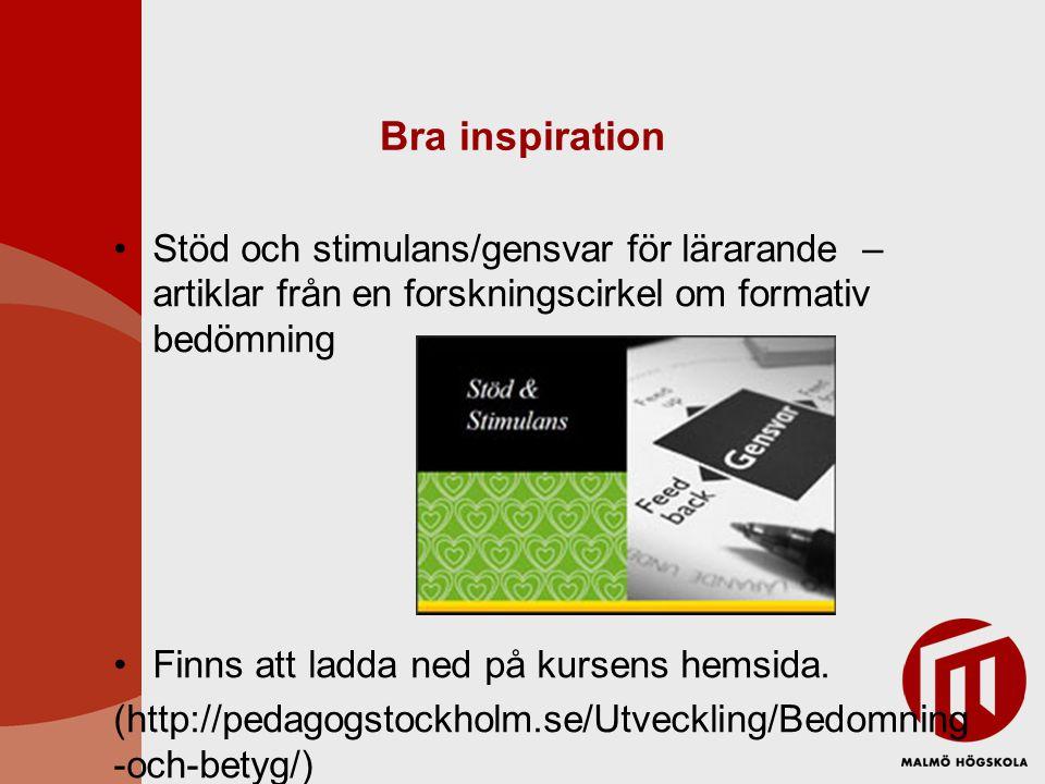 Bra inspiration Stöd och stimulans/gensvar för lärarande – artiklar från en forskningscirkel om formativ bedömning Finns att ladda ned på kursens hems
