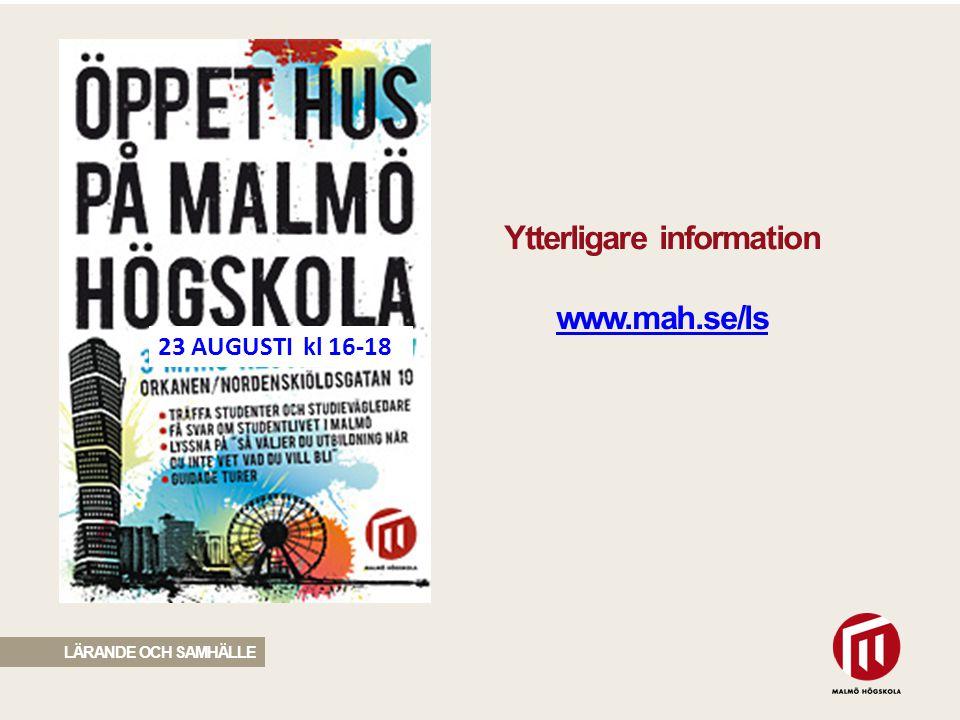 2010 05 04 Ytterligare information www.mah.se/ls www.mah.se/ls 23 AUGUSTI kl 16-18 LÄRANDE OCH SAMHÄLLE