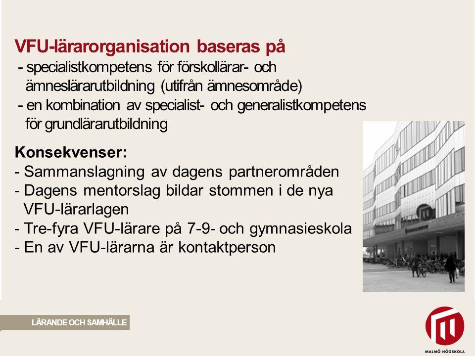 2010 05 04 VFU-lärarorganisation baseras på - specialistkompetens för förskollärar- och ämneslärarutbildning (utifrån ämnesområde) - en kombination av