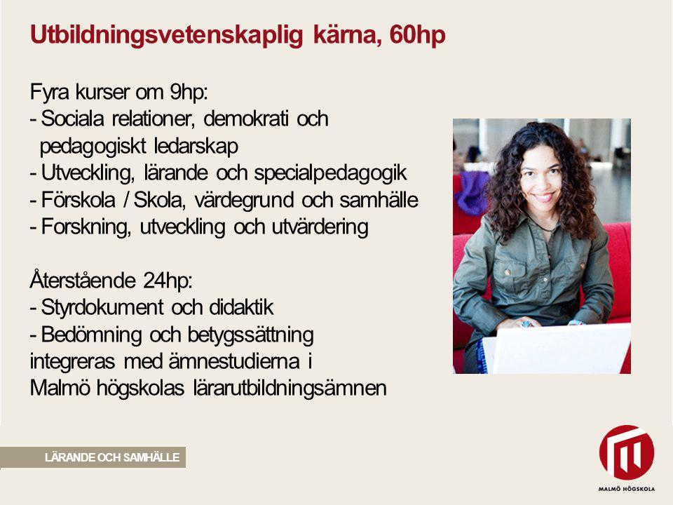 2010 05 04 Förskollärarutbildning, 210hp – 3,5 år är inriktad mot arbete i förskolan genom att relationen mellan barndom, lek, lärande och ämnesdidaktik är i fokus.