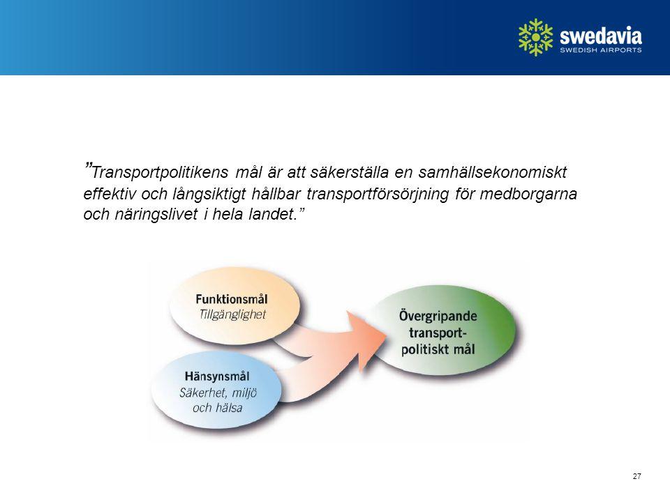 """27 """" Transportpolitikens mål är att säkerställa en samhällsekonomiskt effektiv och långsiktigt hållbar transportförsörjning för medborgarna och näring"""