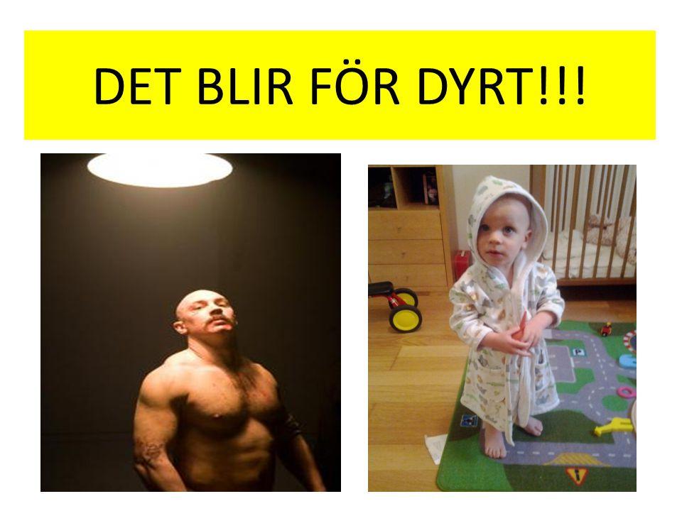 DET BLIR FÖR DYRT!!!