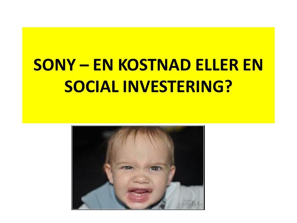 SONY – EN KOSTNAD ELLER EN SOCIAL INVESTERING?