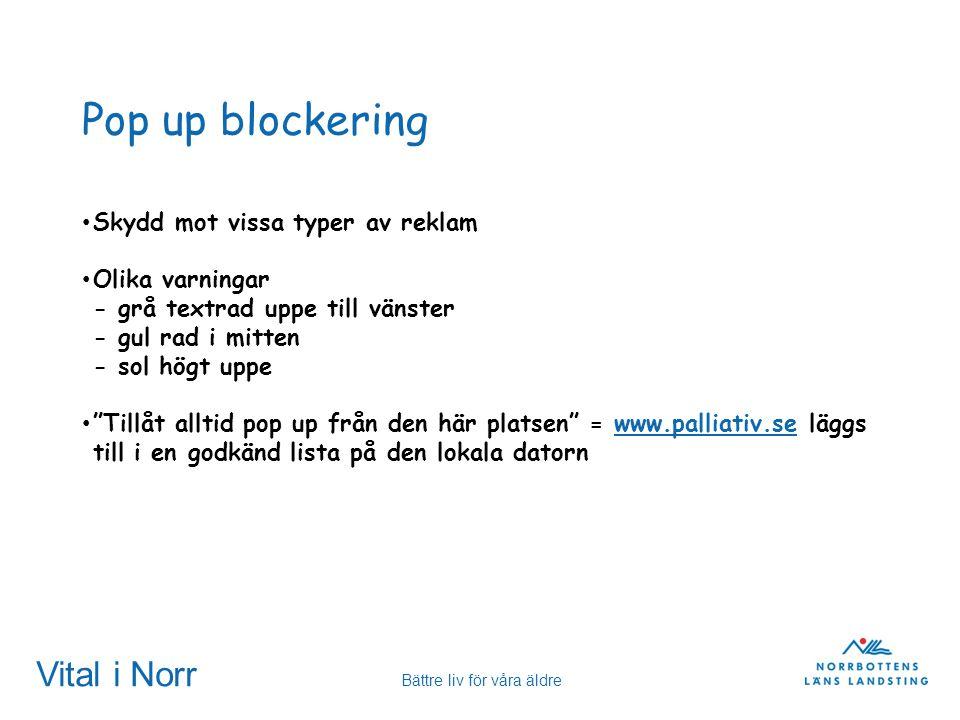 Vital i Norr Bättre liv för våra äldre Pop up blockering Skydd mot vissa typer av reklam Olika varningar - grå textrad uppe till vänster - gul rad i m