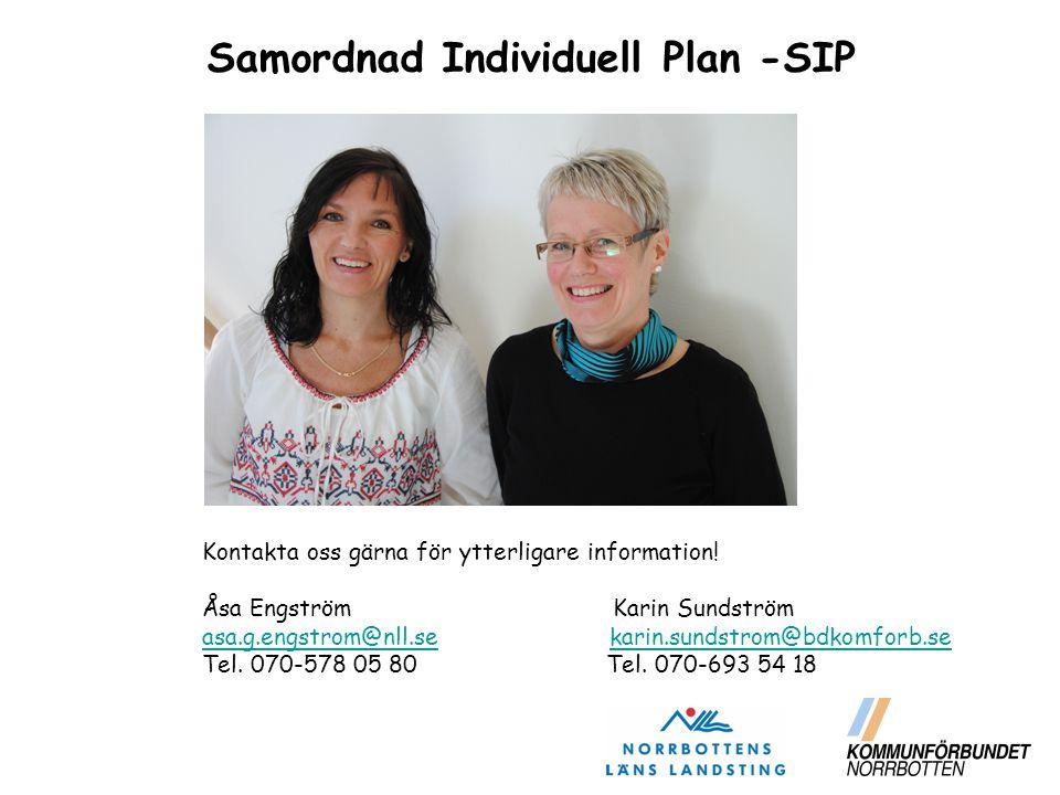 Kontakta oss gärna för ytterligare information! Åsa Engström Karin Sundström asa.g.engstrom@nll.seasa.g.engstrom@nll.se karin.sundstrom@bdkomforb.seka