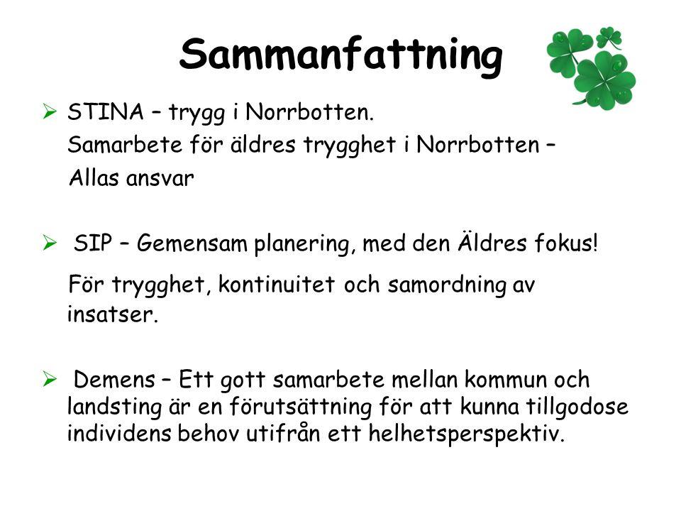 Sammanfattning  STINA – trygg i Norrbotten. Samarbete för äldres trygghet i Norrbotten – Allas ansvar  SIP – Gemensam planering, med den Äldres foku