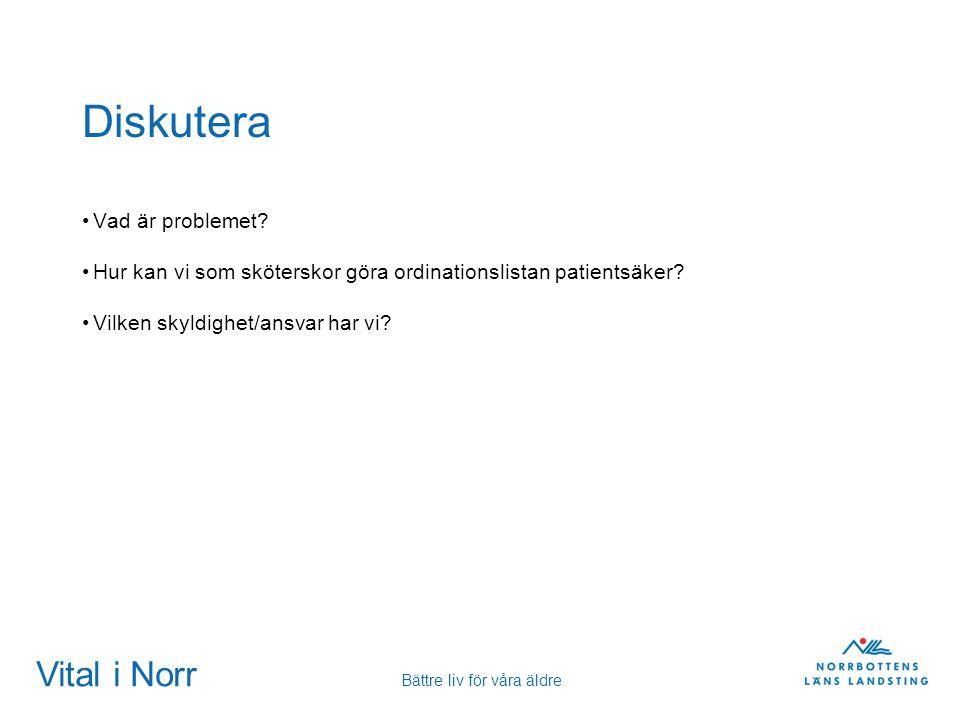 Vital i Norr Bättre liv för våra äldre Diskutera Vad är problemet.