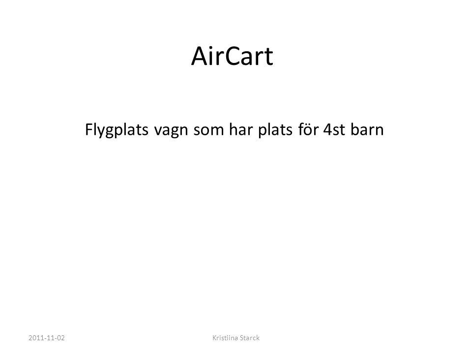 AirCart 2011-11-02Kristiina Starck Flygplats vagn som har plats för 4st barn