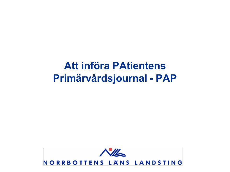Att införa PAtientens Primärvårdsjournal - PAP