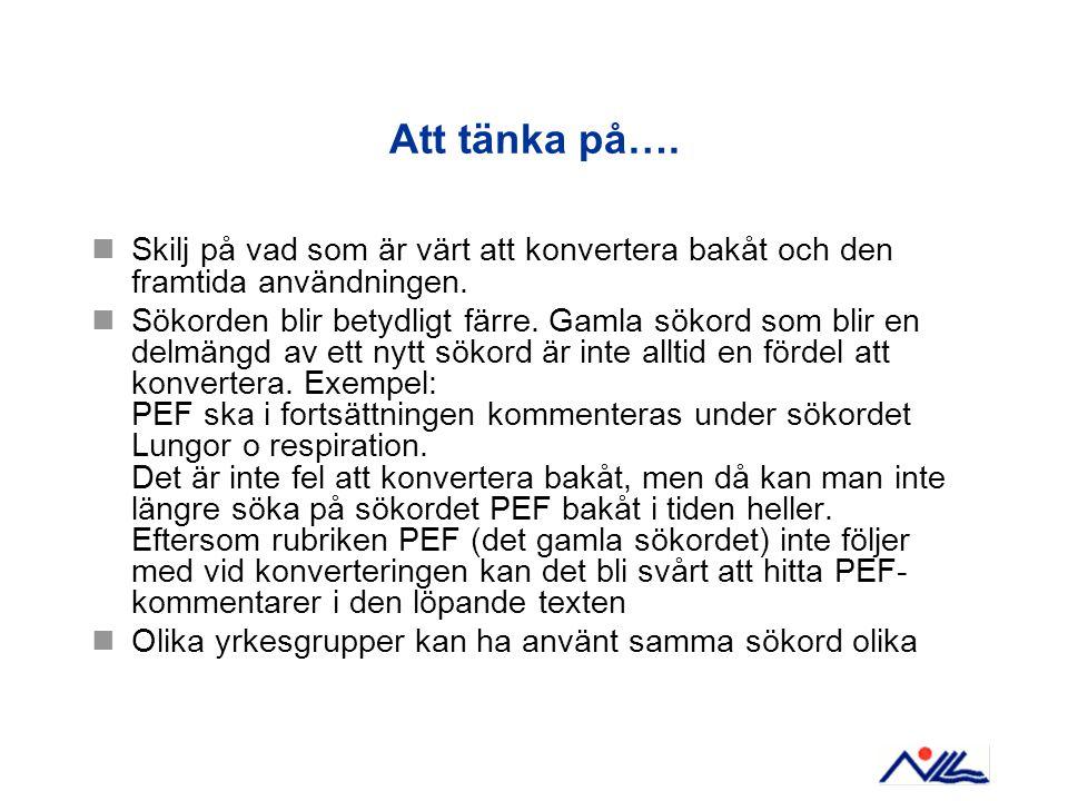 Jokkmokks förberedelse Eftersom centrala kodregister för sökord och journaltyper inte är i bruk ännu görs allt kodregisterjobb lokalt i Jokkmokks vårdcentrals kodregister.