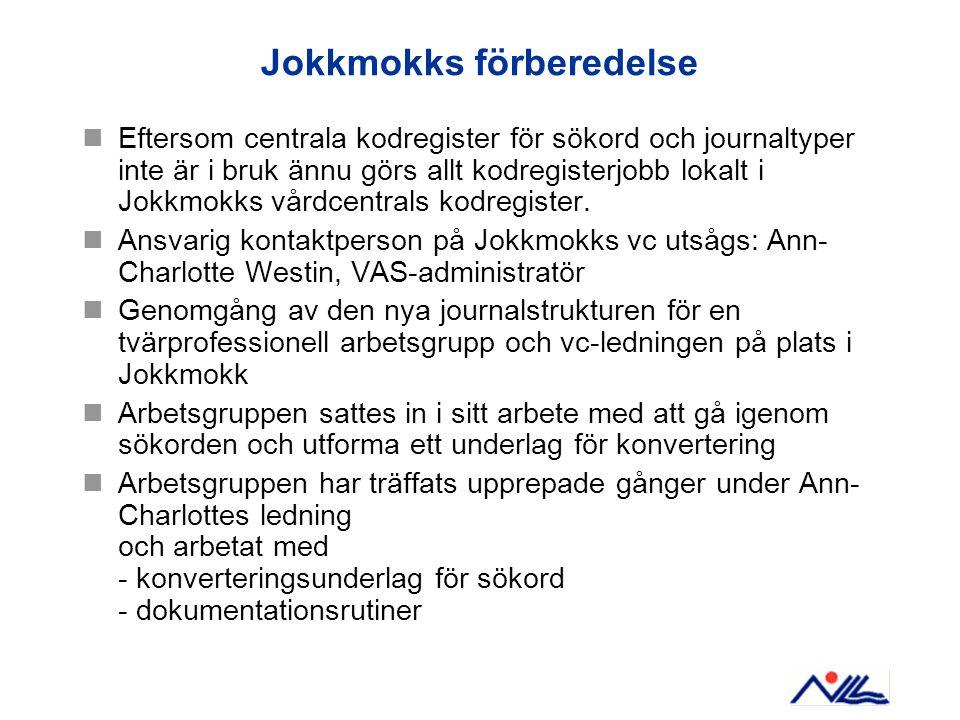 Jokkmokks förberedelse Eftersom centrala kodregister för sökord och journaltyper inte är i bruk ännu görs allt kodregisterjobb lokalt i Jokkmokks vård