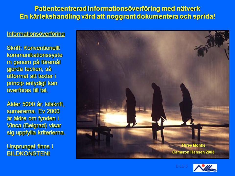 BILD 5 Patientcentrerad informationsöverföring med nätverk En kärlekshandling värd att noggrant dokumentera och sprida.