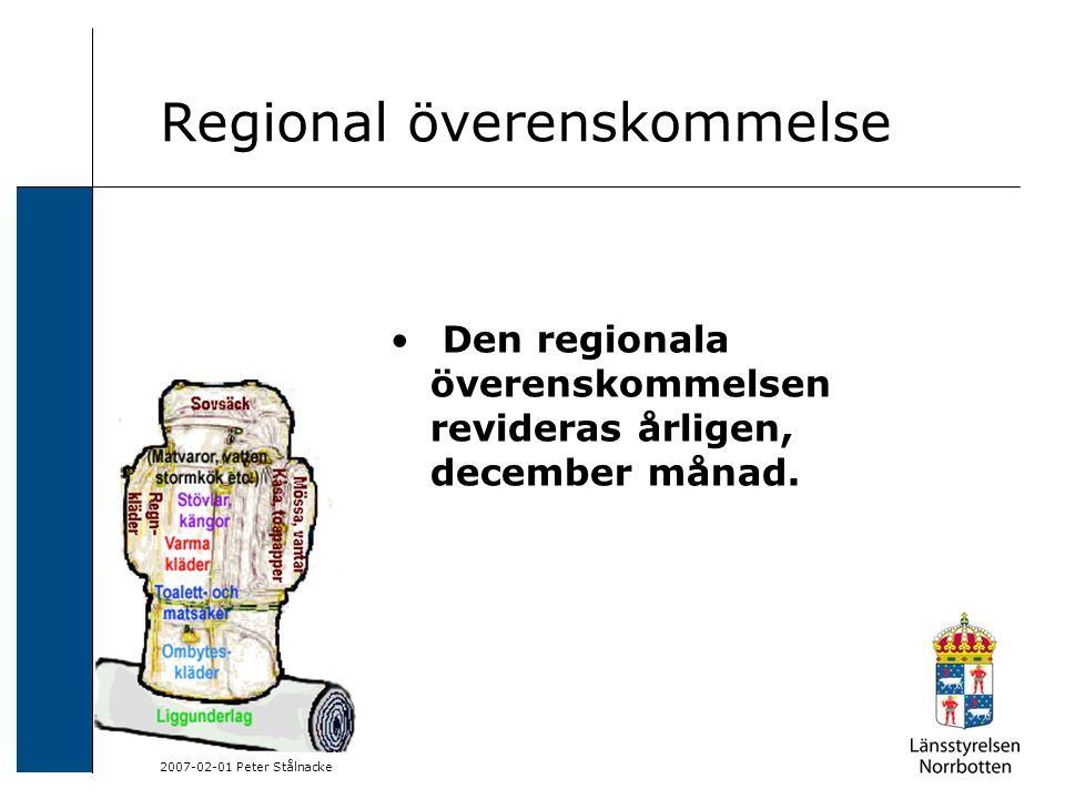 2007-02-01 Peter Stålnacke Regional överenskommelse Parterna ska verka för att lokala överenskommelser för samtliga kommuner träffas under 2007.
