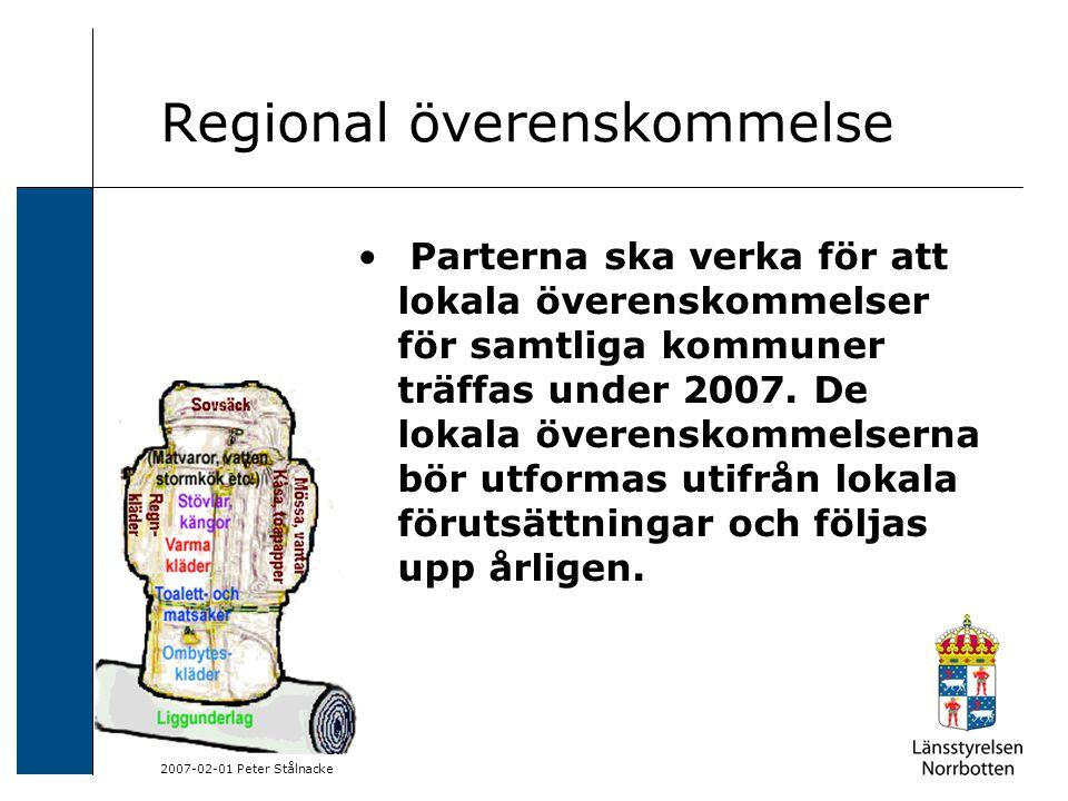2007-02-01 Peter Stålnacke Regional överenskommelse Anordna träffar mellan parternas aktörer och de lokala aktörerna för kunskaps- och informationsutbyte, med olika tema kring integrationsfrågorna.