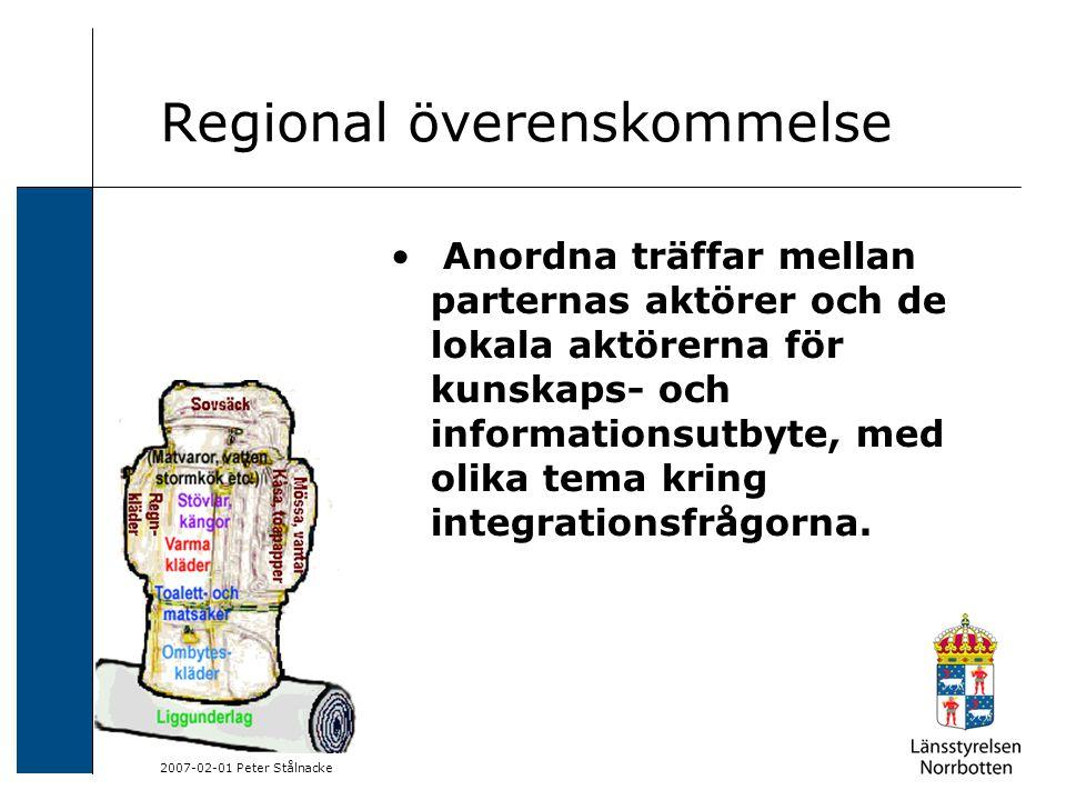 2007-02-01 Peter Stålnacke Regional överenskommelse Följa utvecklingen av SFI-undervisningen i länet, i syftet att kunna samverka kring SFI- frågor utifrån nyanlända flickors, pojkars, kvinnors och mäns behov och förutsättningar.