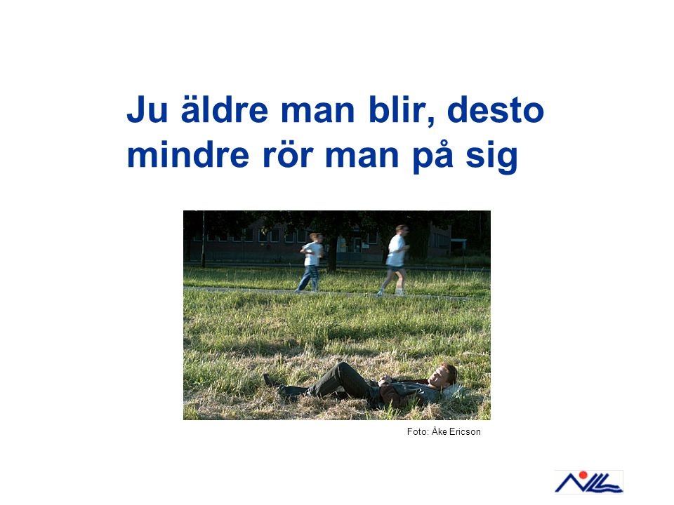 Ju äldre man blir, desto mindre rör man på sig Foto: Åke Ericson
