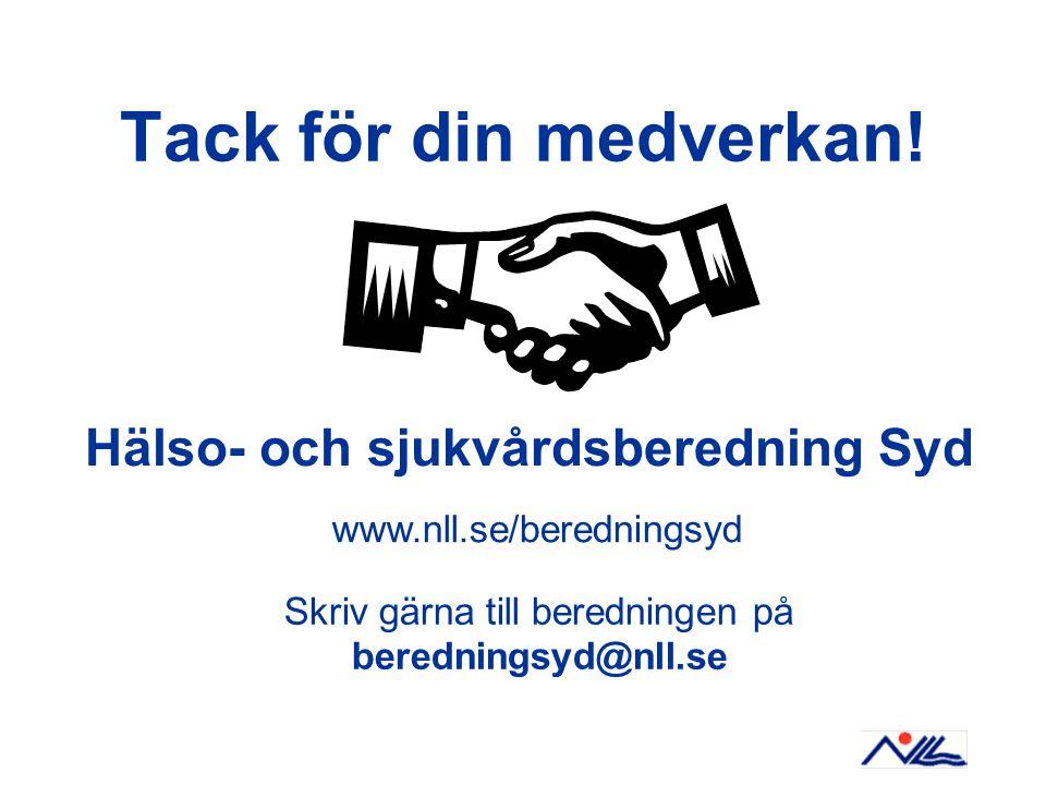 Tack för din medverkan! Hälso- och sjukvårdsberedning Syd www.nll.se/beredningsyd Skriv gärna till beredningen på beredningsyd@nll.se
