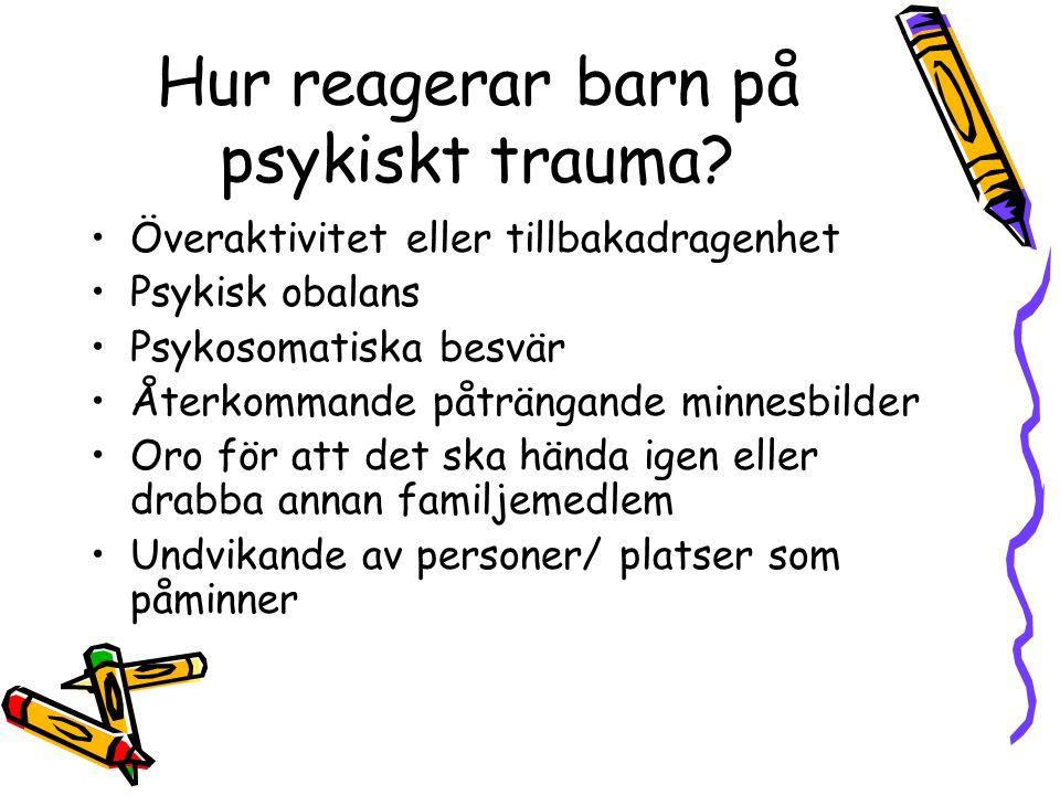 Hur reagerar barn på psykiskt trauma.