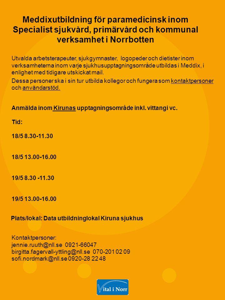 Meddixutbildning för paramedicinsk inom Specialist sjukvård, primärvård och kommunal verksamhet i Norrbotten Utvalda arbetsterapeuter, sjukgymnaster,