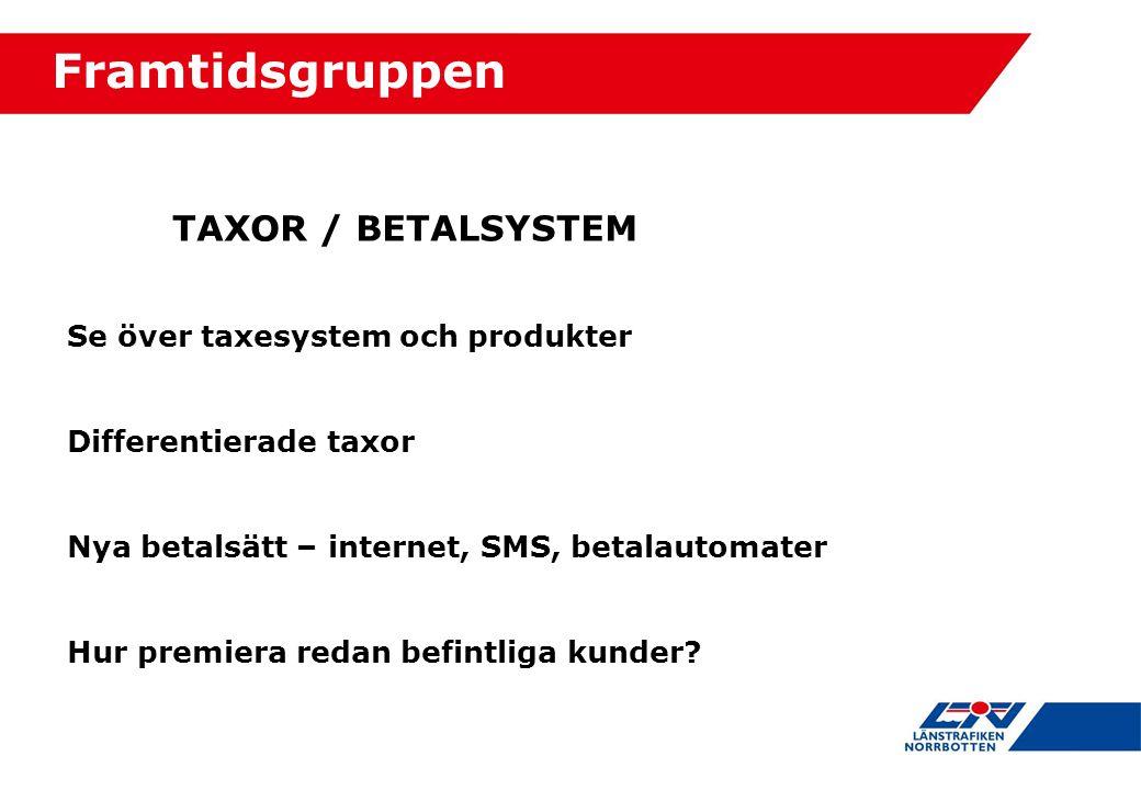 TAXOR / BETALSYSTEM Se över taxesystem och produkter Differentierade taxor Nya betalsätt – internet, SMS, betalautomater Hur premiera redan befintliga kunder.