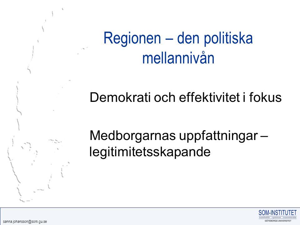 sanna.johansson@som.gu.se Möjlighet att påverka politiska beslut Källa: Väst-SOM; Syd-SOM Procent Kommunen Nationellt Regionen EU