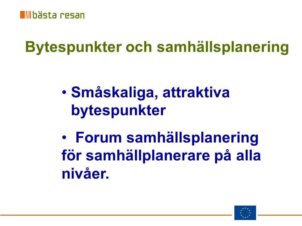 Bytespunkter och samhällsplanering Småskaliga, attraktiva bytespunkter Forum samhällsplanering för samhällplanerare på alla nivåer.
