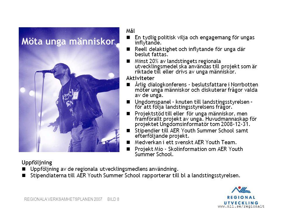 www.nll.se/regionalt REGIONALA VERKSAMHETSPLANEN 2007 BILD 9 Samarbeta med andra regionala utvecklingsaktörer Mål Landstinget ska vara en tydlig och starkt samarbetspartner.