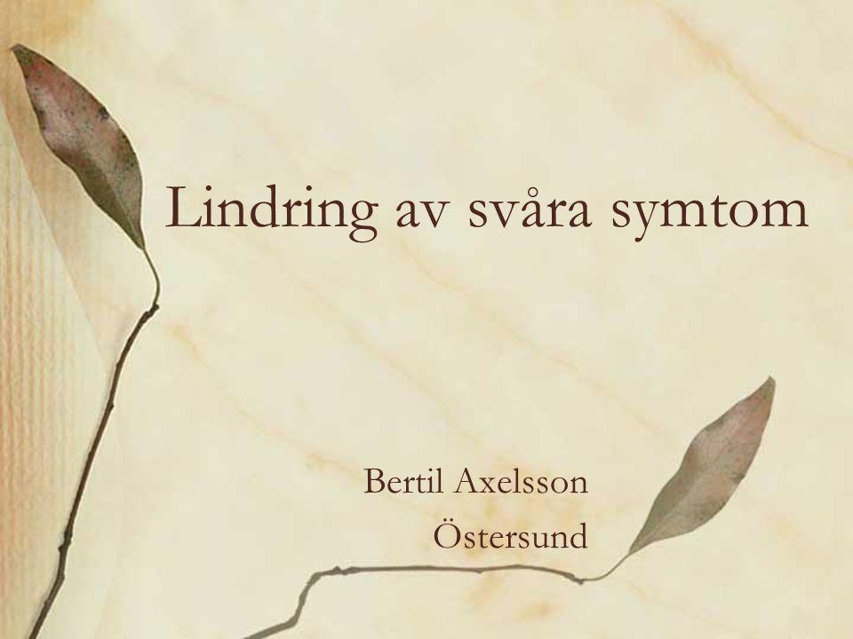 Lindring av svåra symtom Bertil Axelsson Östersund