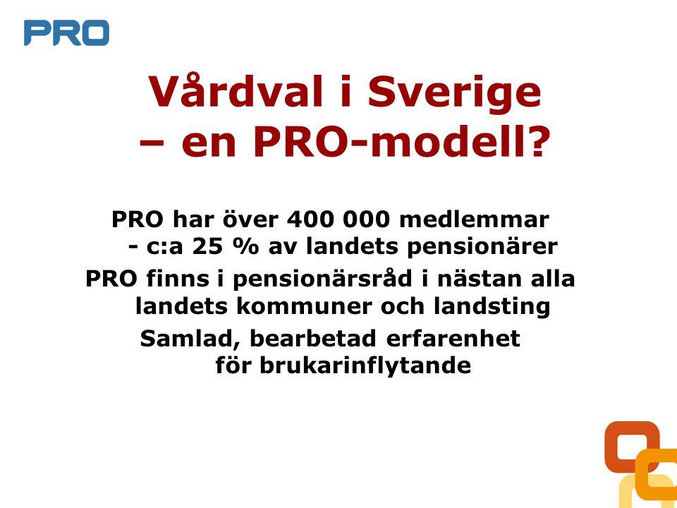 Vårdval i Sverige – en PRO-modell.