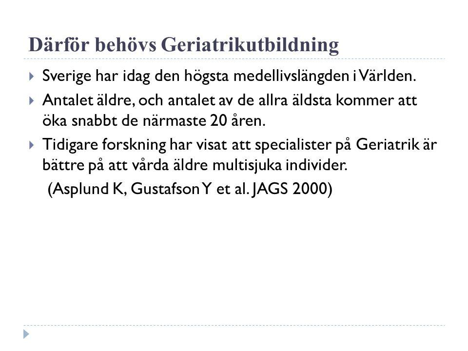 Därför behövs Geriatrikutbildning  Sverige har idag den högsta medellivslängden i Världen.