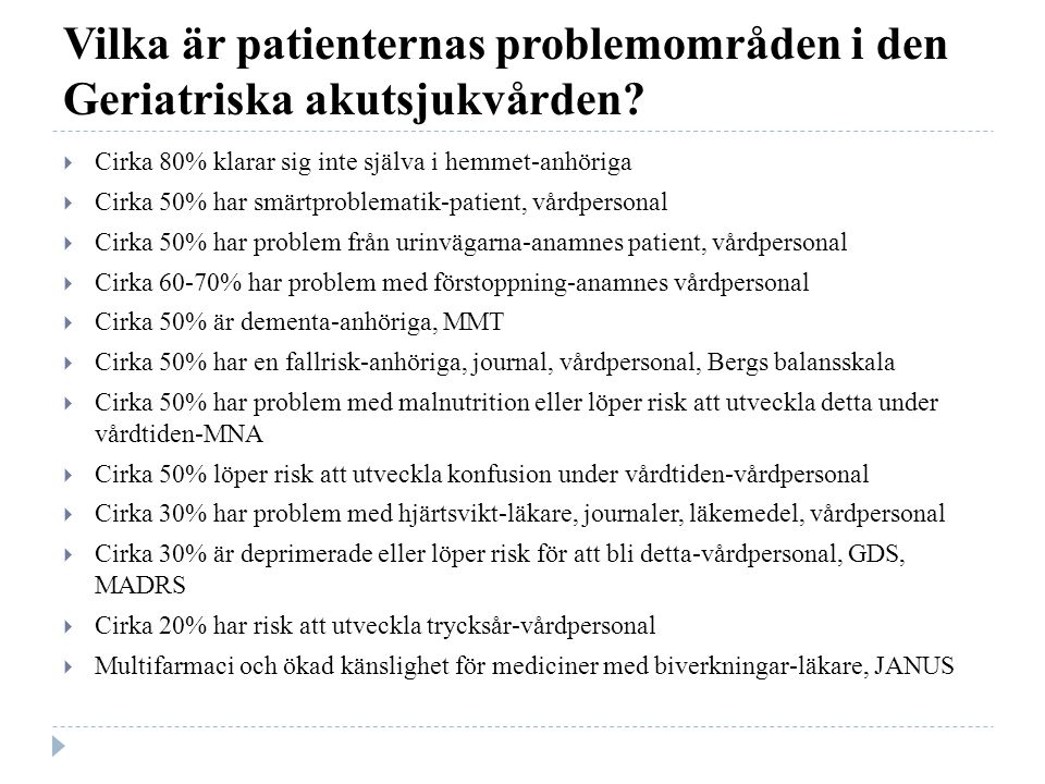 Vilka är patienternas problemområden i den Geriatriska akutsjukvården.
