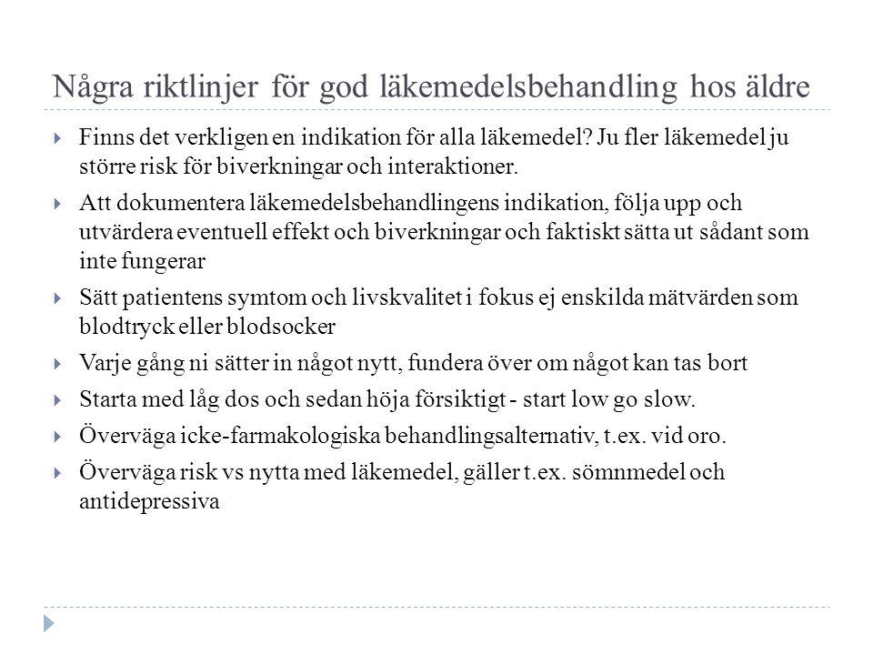 Några riktlinjer för god läkemedelsbehandling hos äldre  Finns det verkligen en indikation för alla läkemedel.