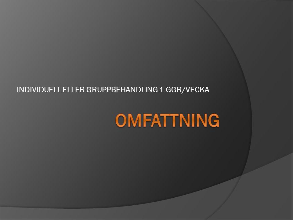 INDIVIDUELL ELLER GRUPPBEHANDLING 1 GGR/VECKA