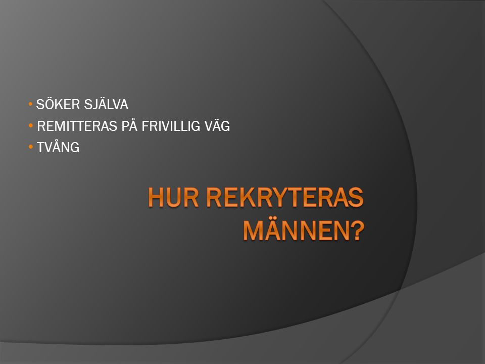 SÖKER SJÄLVA REMITTERAS PÅ FRIVILLIG VÄG TVÅNG