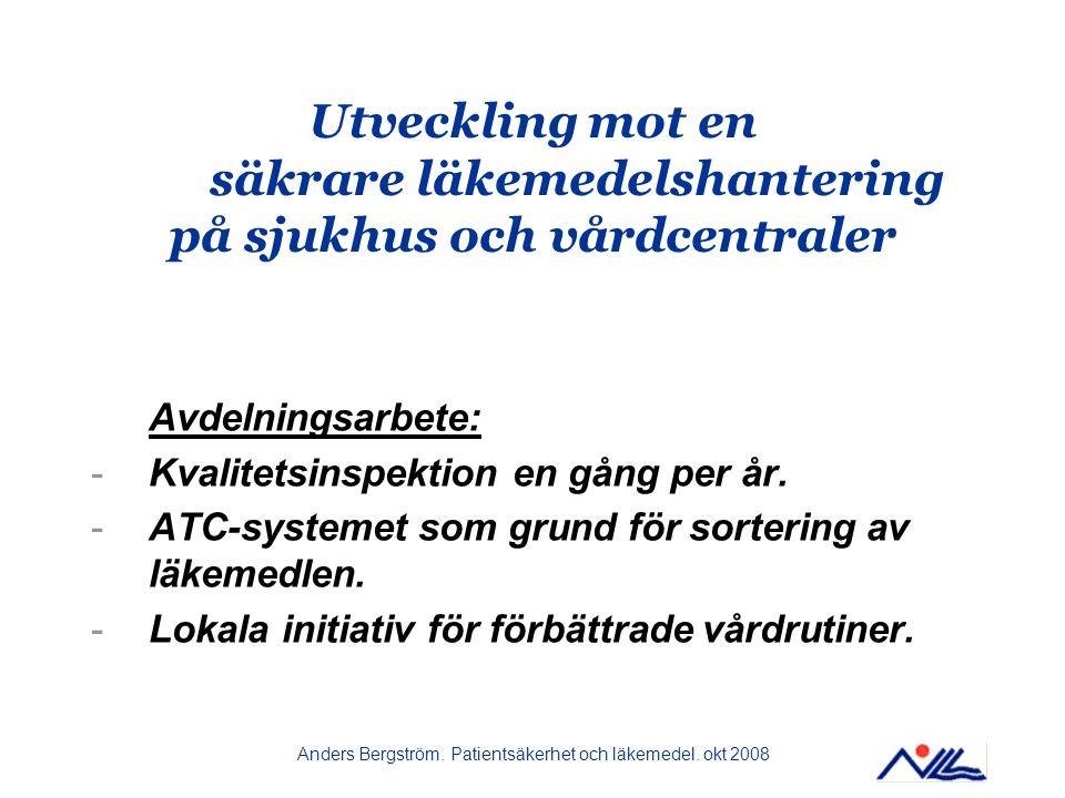Anders Bergström.Patientsäkerhet och läkemedel.
