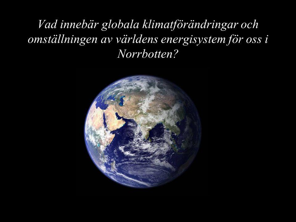 Vad innebär globala klimatförändringar och omställningen av världens energisystem för oss i Norrbotten