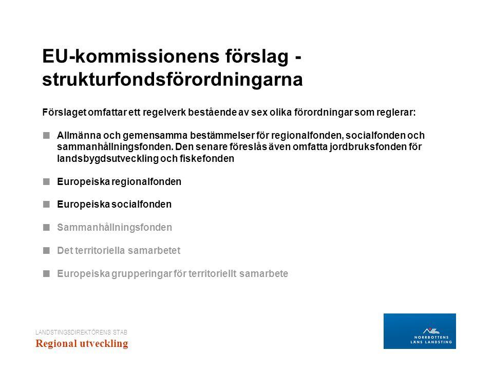 LANDSTINGSDIREKTÖRENS STAB Regional utveckling Europeiska regionala utvecklingsfonden och Europeiska sociala fonden Alla regioner i EU får anslag från ERUF och ESF.