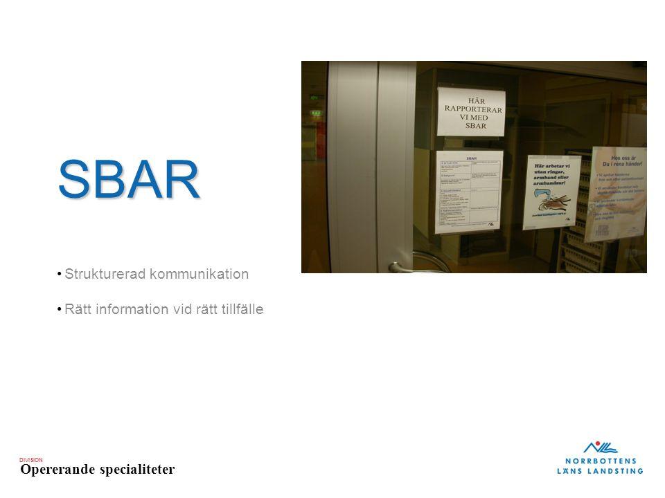DIVISION Opererande specialiteter Rapporterar du enligt SBAR NamnAntal% A.