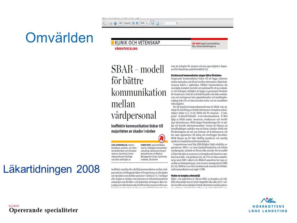 DIVISION Opererande specialiteter Omvärlden Läkartidningen 2008