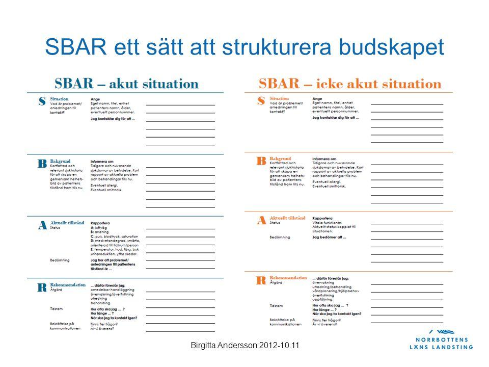 Birgitta Andersson 2012-10.11 SBAR ett sätt att strukturera budskapet