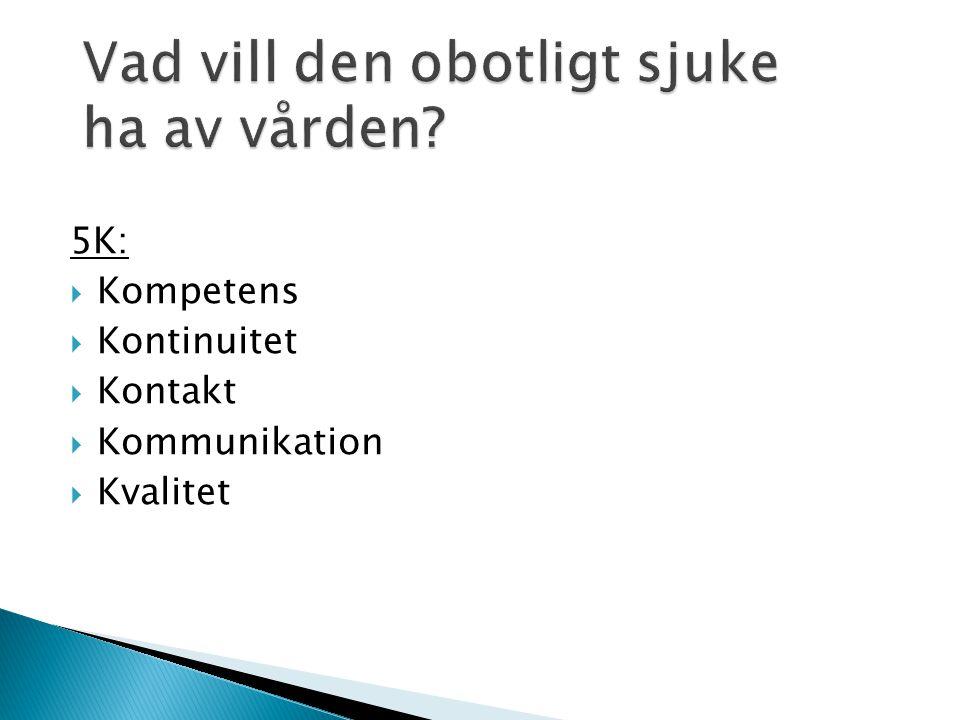 5K:  Kompetens  Kontinuitet  Kontakt  Kommunikation  Kvalitet