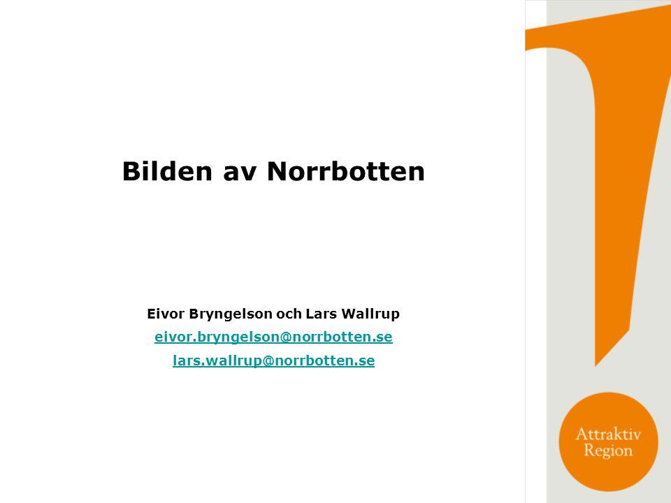 Bilden av Norrbotten Eivor Bryngelson och Lars Wallrup eivor.bryngelson@norrbotten.se lars.wallrup@norrbotten.se
