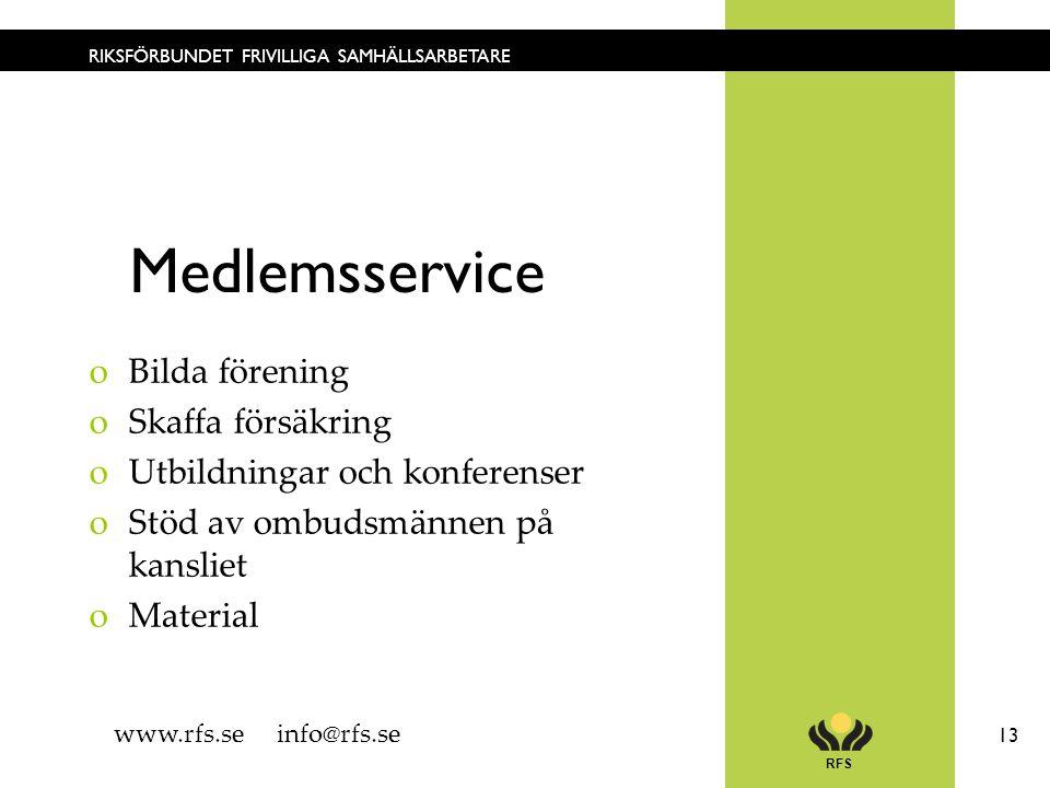 RFS 13 RIKSFÖRBUNDET FRIVILLIGA SAMHÄLLSARBETARE Medlemsservice oBilda förening oSkaffa försäkring oUtbildningar och konferenser oStöd av ombudsmännen
